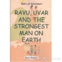 Ravu Uvar And The Strongest Man On Earth-Serkan Koç