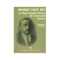 Mehmet Vahit Bey Ve Güzel Sanatlar Üzerine Bir Terminoloji Risalesi