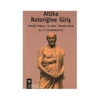 Attika Retoriğine Giriş Retoriğin Doğuşu / On Retor / Retorika Sanatı
