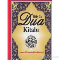 Büyük Dua Kitabı-Ahmed Ziyaüddin Gümüşhanevi