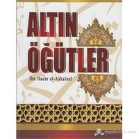 Altın Öğütler - İbn Hacer El-Askalani