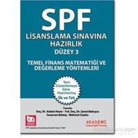 SPF Lisanslama Sınavlarına Hazırlık Düzey 3 Temel Finans Matematiği ve Değerleme Yöntemleri