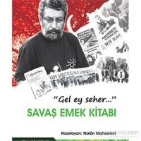 Savaş Emek Kitabı (Gel Ey Seher...)