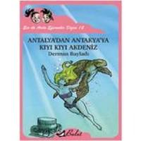 Ece ile Arda Efsaneler Dizisi 12 / Antalya'dan Antakya'ya Kıyı Kıyı Akdeniz - Derman Bayladı