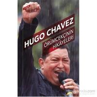 Hugo Chavez Örümcekçinin Hikayeleri-Hugo Chavez