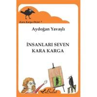 Kara Karga Dizisi 7: İnsanları Seven Kara Karga-Aydoğan Yavaşlı