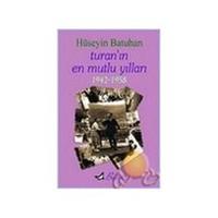 Turan'ın En Mutlu Yılları