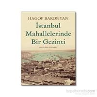 İstanbul Mahallelerinde Bir Gezinti-Hagop Baronyan