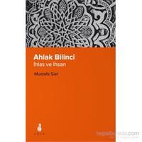 Ahlak Bilinci - İhlas Ve İhsan-Mustafa Siel