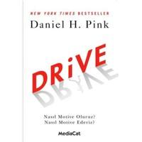 Drive - Nasıl Motive Oluruz? Nasıl Motive Ederiz?