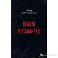 Armenian Mythomania (An Illustrated Expose By Erich Feigl)-Erich Feigl