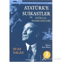 Atatürk'E Suikastler Ve İstiklal Mahkemeleri (Belgesel Çizgi-Roman - Yakın Tarihimize Damgasını Vur-Suat Yalaz