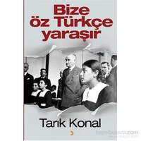 Bize Öz Türkçe Yaraşır