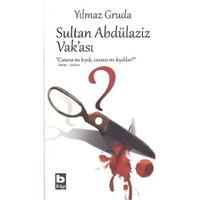 Sultan Andülaziz Vakası-Yılmaz Gruda