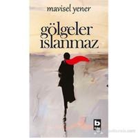 Gölgeler Islanmaz-Mavisel Yener