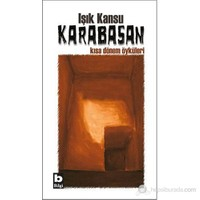Karabasan - Kısa Dönem Öyküleri-Işık Kansu