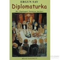 Diplomaturka Bir Diplomat - Yazarın Anıları-Ergun Sav
