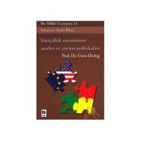 Bir Millet Uyanıyor 11 - Kürtçülük Sorununun Analizi Ve Çözüm Politikalar