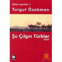Şu Çılgın Türkler/Oyun/Bütün Oyunları 1 - Turgut Özakman