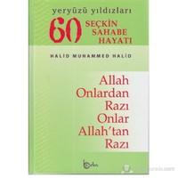 60 Seçkin Sahabe Hayatı - Yeryüzü Yıldızları (1. Hamur) (Allah Onlardan Razı Onlar Allah'Tan Razı)-Halid Muhammed Halid