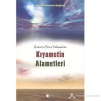 Kıyametin Alametleri (Zamanın Sonu Yaklaşırken)-Abdurrahman Keylani