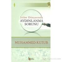 İslam Dünyasında Aydınlanma Sorunu