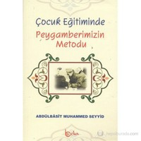 Çocuk Eğitiminde Peygamberimizin Metodu - Abdulbasıt Muhammed Seyyid