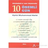 Resulullah'In Hayatında 10 Önemli Gün-Halid Muhammed Halid