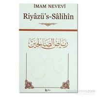 Riyazü'S-Salihin Min Hadisi Seyyidi'L-Mürselin-Ebu Zekeriyya Muhyiddin Bin Şeref En-Nevevi Ed-Dimeşki