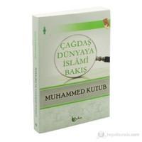 Çağdaş Dünyaya İslami Bakış-Muhammed Kutub