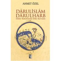 Darulislam - Darulharb - (İslam Hukukunda Ülke Kavramı) - Ahmet Özel