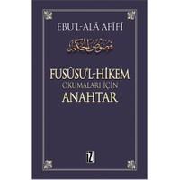 Füsûsu'l-Hikem Okumaları İçin Anahtar - Ebu'l-Ala Afifi
