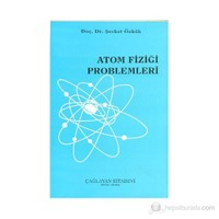 Atom Fiziği Problemleri-Şevket Özkök