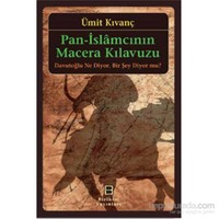 Pan-İslamcının Macera Kılavuzu Davutoğlu Ne Diyor. Bir Şey Diyor mu ?