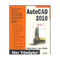 Autocad 2010 - Her Yönüyle! - Gökalp Baykal