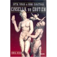 Antik Yunan Ve Roma Sanatında Cinsellik Ve Erotizm