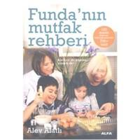 Funda'nın Mutfak Rehberi - Alev Alatlı
