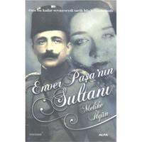 Enver Paşa'nın Sultanı - Melike İlgün