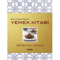 Altın Kitap Yemek Kitabı - 280'den Fazla Nefis Tarif - Rana Alpöz