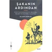 Şakanın Ardından - (Postmodernizmin Bilimsel, Felsefi Ve Kültürel Eleştirisi) - Alan Sokal