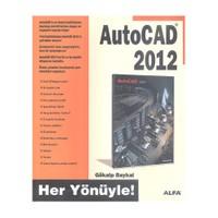 Her Yönüyle AutoCAD 2012 - Gökalp Baykal