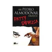 Patty Dıphusa / Bir Pedro Almodovar Hikayesi-Pedro Almodovar