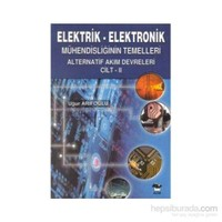 Elektrik - Elektronik Mühendisliğin Temelleri Alternatif Akım Devreleri Cilt - 2 - Uğur Arifoğlu