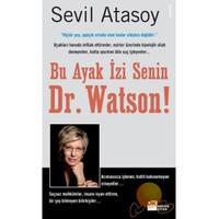 Bu Ayak İzi Senin Dr.watson! - Sevil Atasoy