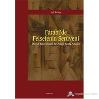 Farabi'De Felsefenin Serüveni (Mantık Bilimi Temelli Bir Felsefe Tarihi Felsefesi)-Ali Tekin