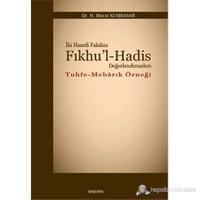 İki Hanefi Fakihin Fıkhu'l-Hadis Değerlendirmeleri (Tuhfe - Mebarık Örneği)