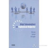 Küresel Bilgi Teknolojileri Ve Toplumsal Değerler-Gürcan Şevket Avcıoğlu