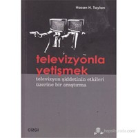 Televizyonla Yetişmek (Televizyon Şiddetinin Etkileri Üzerine Bir Araştırma)