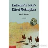 Rasullullah''ın İslam''a Davet Mektupları