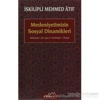 Medeniyetimizin Sosyal Dinamikleri-İskilipli Mehmed Atıf Hoca
